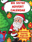 Big Sister Advent Calendar Christmas Coloring Book And Challanges