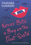 Never Bite a Boy on the First Date Book