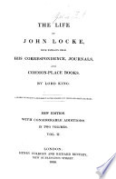 The life of John Locke, with extracts from his correspondence, journals, etc