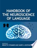 Handbook of the Neuroscience of Language Book