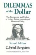 Dilemmas of the Dollar