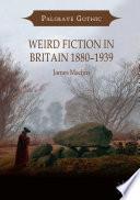 Weird Fiction In Britain 1880 1939