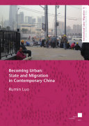 Becoming Urban  State and Migration in Contemporary China