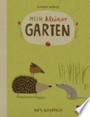 Mein kleiner Garten  : 100 % Naturbuch - Vierfarbiges Papp-Bilderbuch
