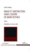 Image et abstraction dans l'oeuvre de Mark Rothko (Tome 2) Pdf/ePub eBook