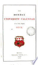 THE BOMBAY UNIVERSITY CALENDAR FOR THE YEAR 1873-74