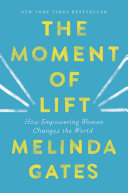 link to The moment of lift : how empowering women changes the world in the TCC library catalog