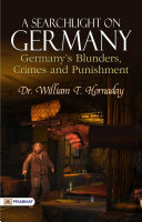 A searchlight on Germany: Germany's Blunders, Crimes and Punishment [Pdf/ePub] eBook