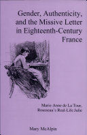 Gender  Authenticity  and the Missive Letter in Eighteenth century France