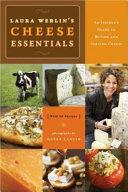 Laura Werlins Cheese Essentials