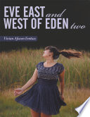 Eve East and West of Eden two