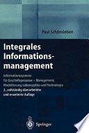 Integrales Informationsmanagement  : Informationssysteme für Geschäftsprozesse — Management, Modellierung, Lebenszyklus und Technologie