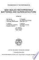 Proceedings Of The Symposium On New Sealed Rechargeable Batteries And Supercapacitors