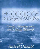 The Sociology of Organizations: Classic, Contemporary, and ...