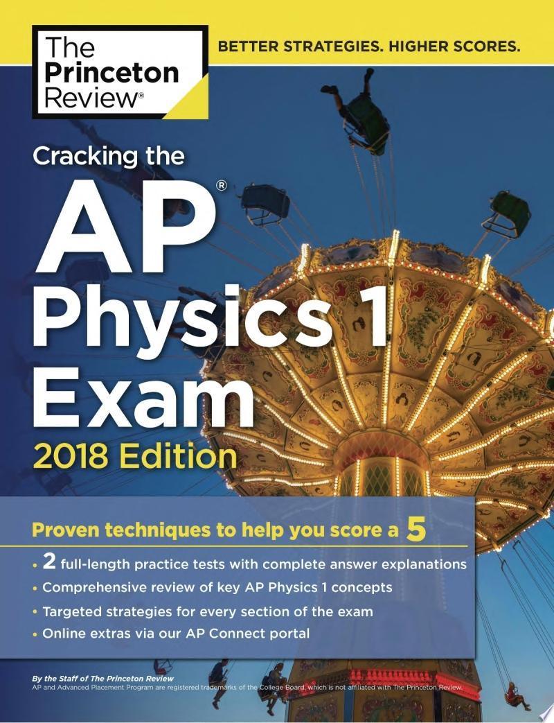 Cracking the AP Physics 1 Exam  2018 Edition