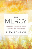 For Mercy  Lessons I Would Have Taught My Daughter