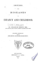 Lectures on the diseases of infancy and childhood
