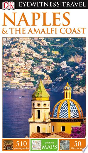 Download DK Eyewitness Travel Guide Naples & the Amalfi Coast Free Books - Read Books