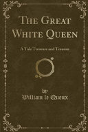 The Great White Queen Illustrated