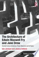 The Architecture of Edwin Maxwell Fry and Jane Drew Book