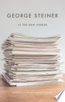 George Steiner At The New Yorker