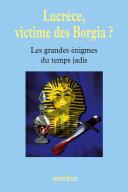Lucrèce, victime des Borgia ?