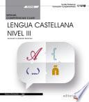 Manual. Competencia clave. Comunicación en lengua Castellana. Nivel III (FCOV02). Formación complementaria