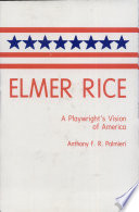 Elmer Rice A Playwright S Vision Of America PDF