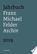 Jahrbuch Franz-Michael-Felder-Archiv 2019