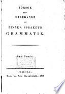 Försök till utredande af Finska strakets grammatik