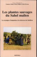 Les plantes sauvages du Sahel malien