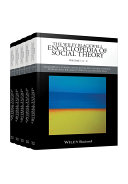 The Wiley Blackwell Encyclopedia of Social Theory, 5 Volume Set