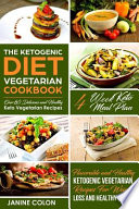 The Ketogenic Diet Vegetarian Cookbook