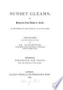 Sunset gleams  or  Progress from doubt to faith  the journal of an old man  from the Fr    Au d  clin de la vie   tr  by F A  Freer