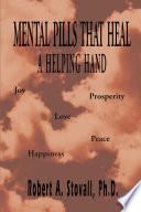 Mental Pills That Heal a Helping Hand