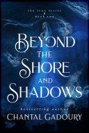 Beyond the Shore and Shadows [Pdf/ePub] eBook