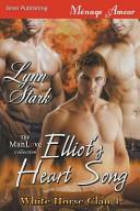 Elliot's Heart Song [White Horse Clan 4] (Siren Publishing ...