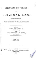Cox s Reports of Cases in Criminal Law Argued and Determined in the Courts of England