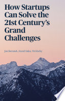 How Startups Can Solve the 21st Century   s Grand ChallengeS