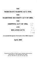 The Merchant Marine Act 1936 The Maritime Security Act Of 2003 The Shipping Act Of 1984 And Related Acts Book PDF
