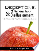 Deceptions, Distractions & Disillusionment: Barriers to Your Success and Ours