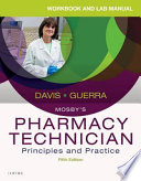 """Workbook and Lab Manual for Mosby's Pharmacy Technician E-Book: Principles and Practice"" by Elsevier, Karen Davis, Aahca Bs Cpht, Anthony Guerra, Pharmd Rph"
