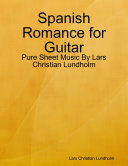 Spanish Romance for Guitar   Pure Sheet Music By Lars Christian Lundholm