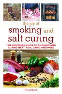 The Joy of Smoking and Salt Curing