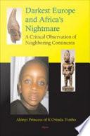 Darkest Europe and Africa s Nightmare