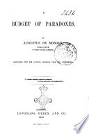 A Budget Of Paradoxes Reprinted With The Author S Additions From The Athenaeum Augustus De Morgan
