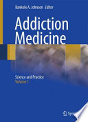 """Addiction Medicine: Science and Practice"" by Bankole A. Johnson"