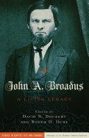 John A. Broadus: A Living Legacy