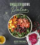 Unbelieva bowl Paleo Book