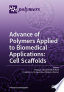 Advance of Polymers Applied to Biomedical Applications  Cell Scaffolds Book